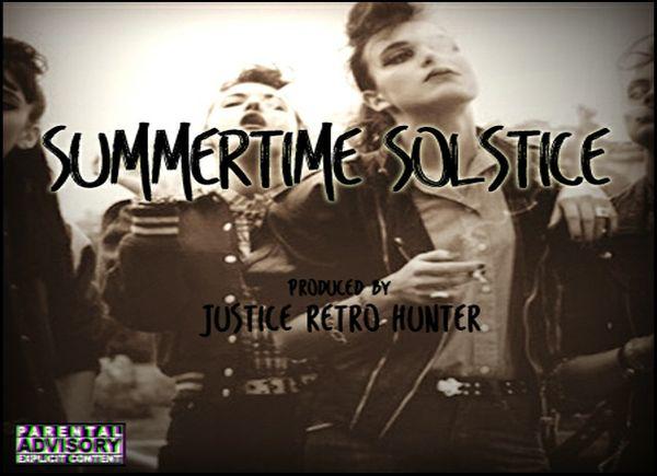 Summertime Solstice Prod. Justice Retro Hunter