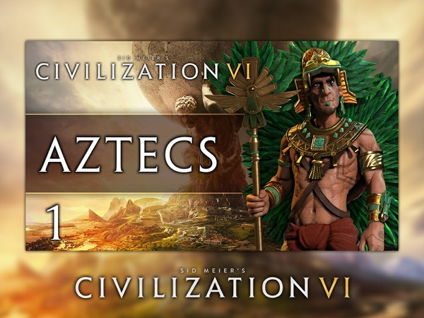 Civilization VI Thumbnail - Aztecs