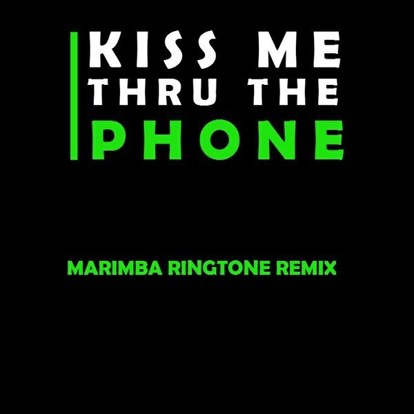 Kiss Me Thru The Phone Marimba Ringtone