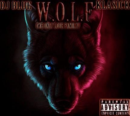 KLASICK x DJ BLUE - W.O.L.F (WE ONLY LOVE FAMILY)