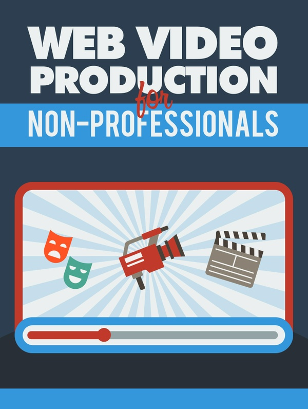 Web Video Production for Non-Professionals