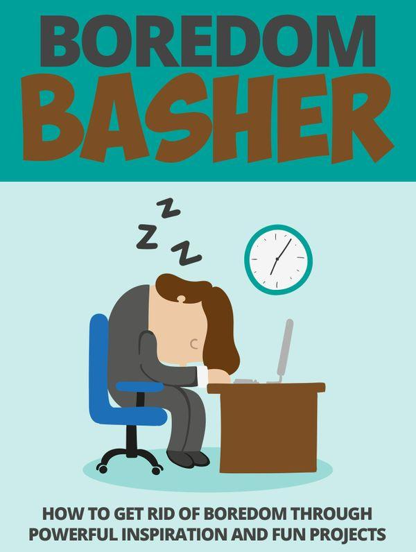 Boredom Basher
