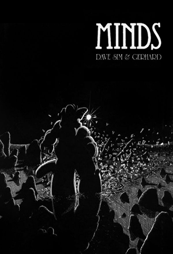 MINDS by Dave Sim and Gerhard (Cerebus: Volume 10)