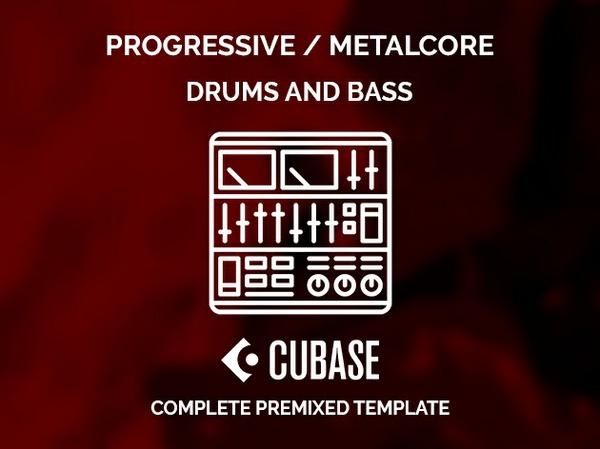 CUBASE PREMIXED TEMPLATE - Progressive / Metalcore DRUMS & BASS
