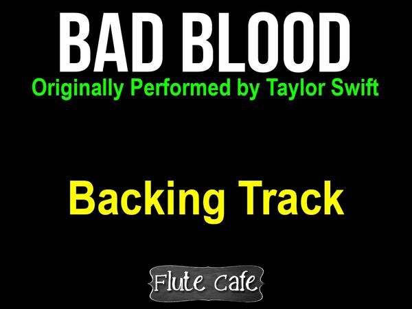 Bad Blood Taylor Swift Soundtrack for Karaoke or Backing track for covers