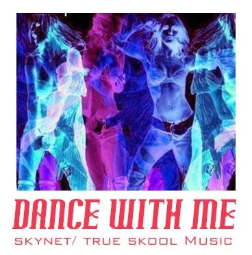 Skynet _Dance with Me (original mix)