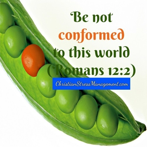 Be not conformed to this world.