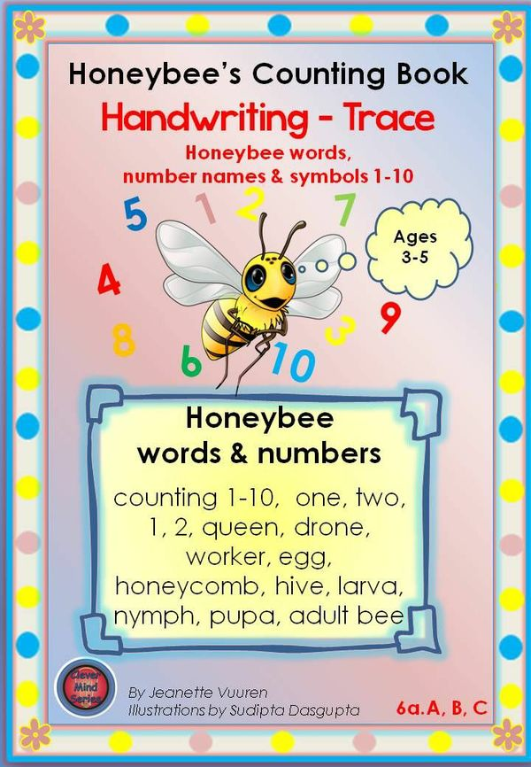 HANDWRITING WORKSHEETS: HONEYBEE WORDS & NUMBERS 1 - 10 JEANETTE VUUREN: 6a