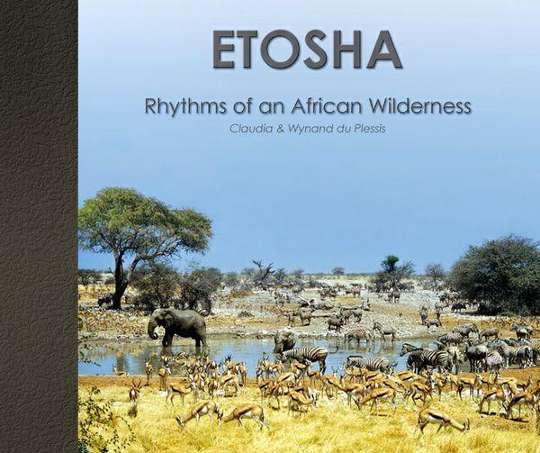 Etosha - Rhythms of an African Wilderness