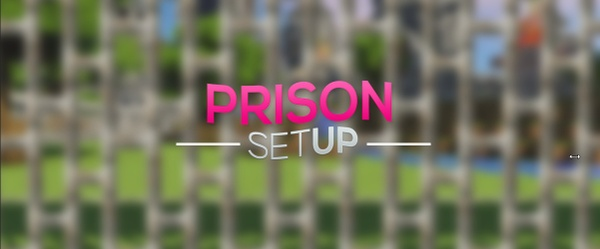 Prison Setup