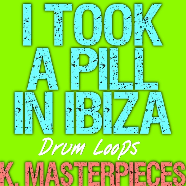 I Took A Pill In Ibiza - Drum Loops - Inspired by Mike Posner