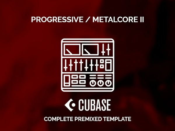 CUBASE PREMIXED TEMPLATE - Progressive / Metalcore II