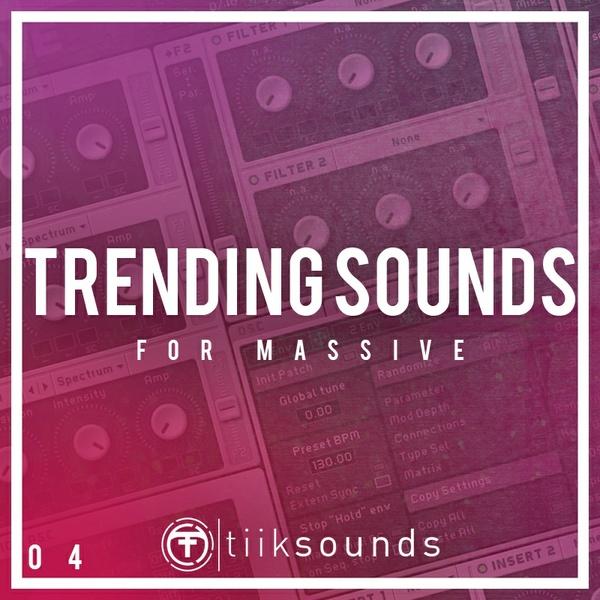 Tiik Sounds Trending Sounds Vol 4 (Massive Presets)