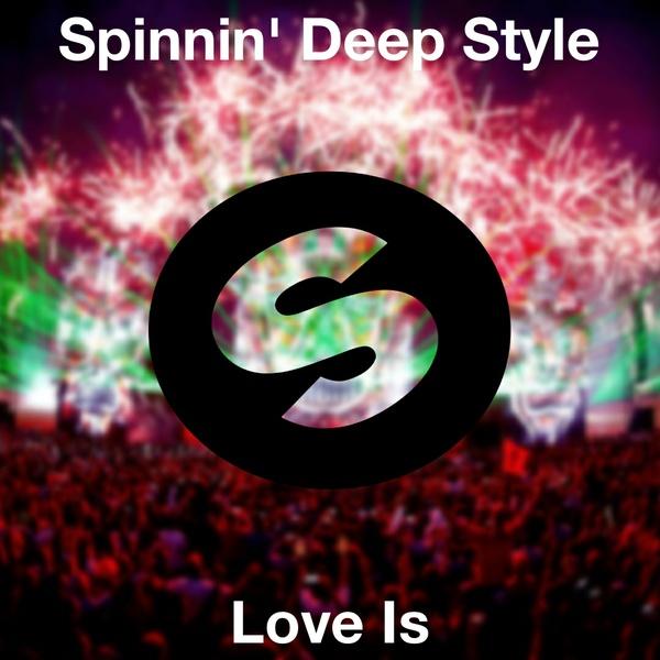 Spinnin' Deep - Love Is (Deep House Template)