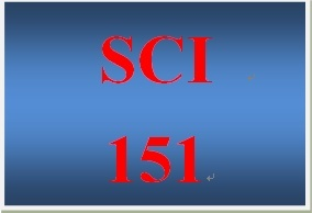 SCI 151 Entire Course
