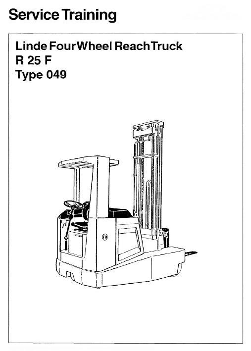 Linde Electric Reach Truck Type 049: R25F Service Training (Workshop) Manual