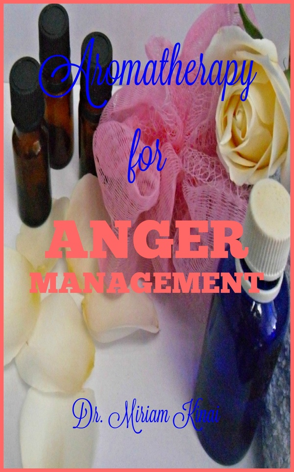 Aromatherapy for Anger Management 2nd Edition