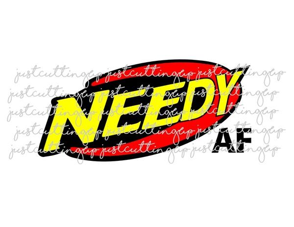 Needy AF Nerf Style- SVG Only