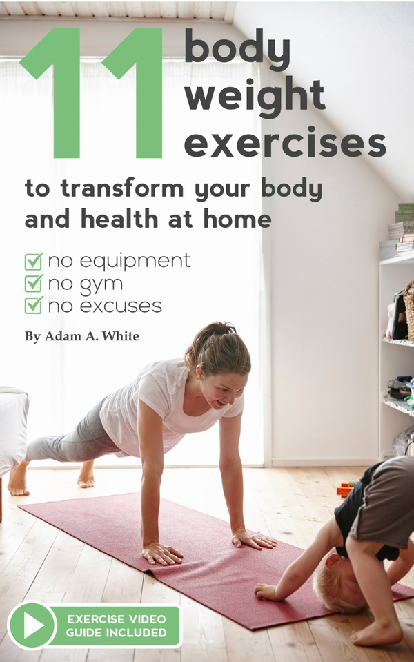 11 Body Weight Exercises To Transform Your Body And Health From Home