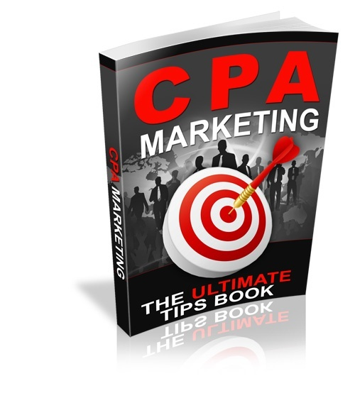 CPA Marketing - The Ultimate Tips Book