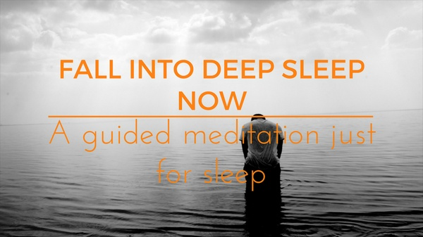 FALL INTO DEEP SLEEP NOW A guided meditation just for sleep.
