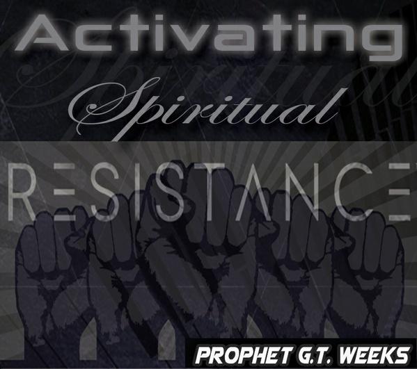 ACTIVATING Spiritual Resistance