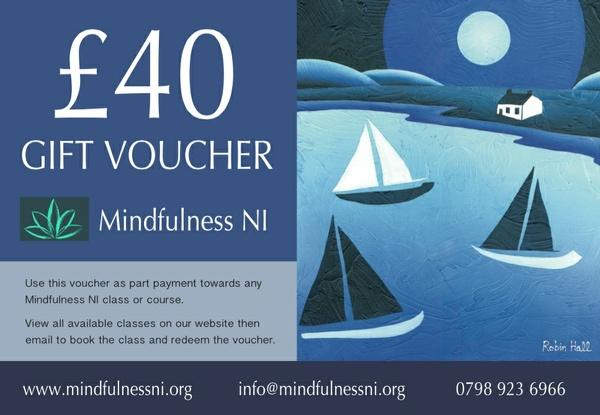 Mindfulness NI £40.00 Gift Voucher