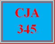 CJA 345 Week 3 Research Proposal Part I