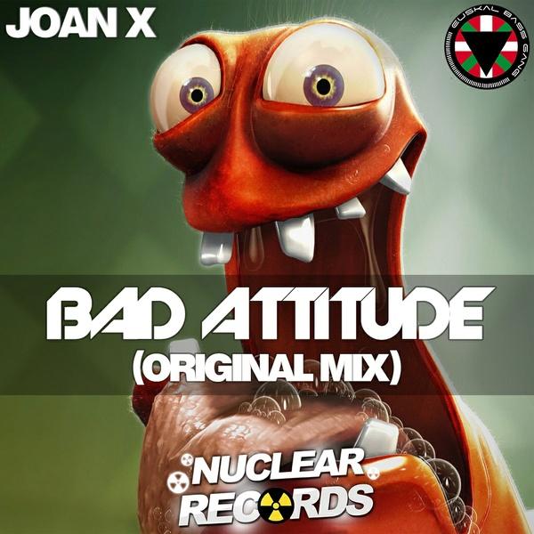 JOAN X - BAD ATTITUDE (ORIGINAL MIX)