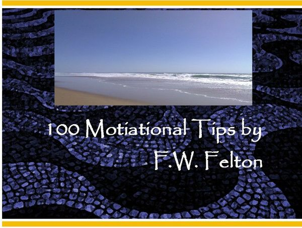 100 Motivational Tips by Fred Felton