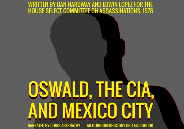 Oswald, the CIA, and Mexico City (aka the Lopez Report)