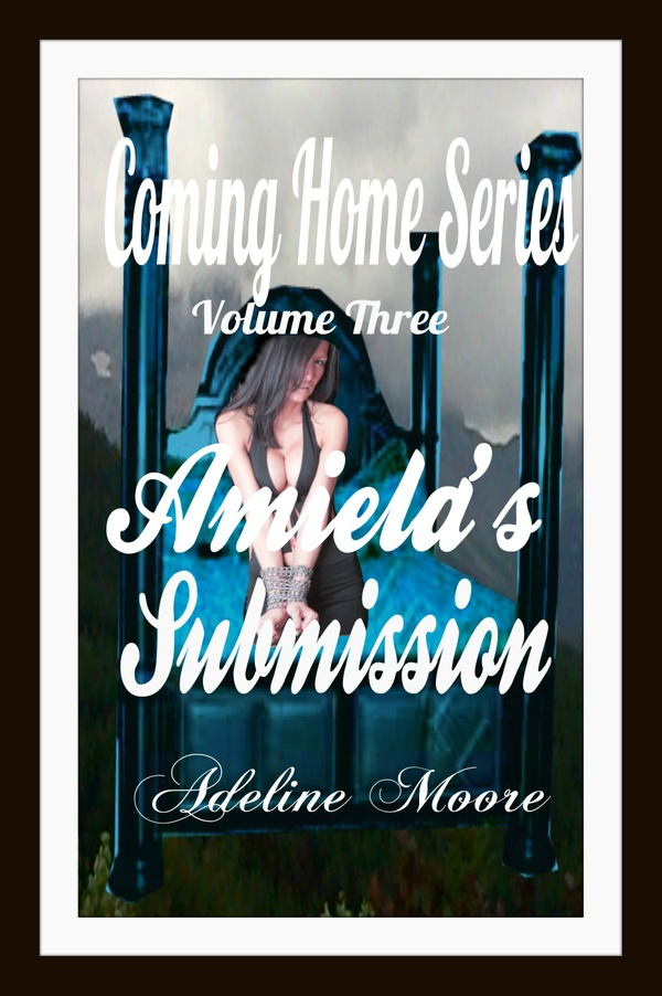 Coming Home Amiela's Submission book 3