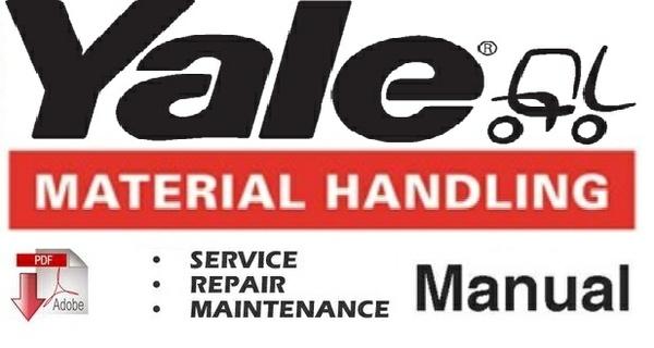 Yale ERC 070 - 080 - 100 - 120 HD (A839) Lift Truck Service Repair and Maintenance Manual