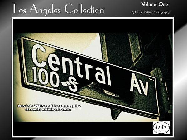 Los Angeles Collection Volume One by Mistah Wilson Photography