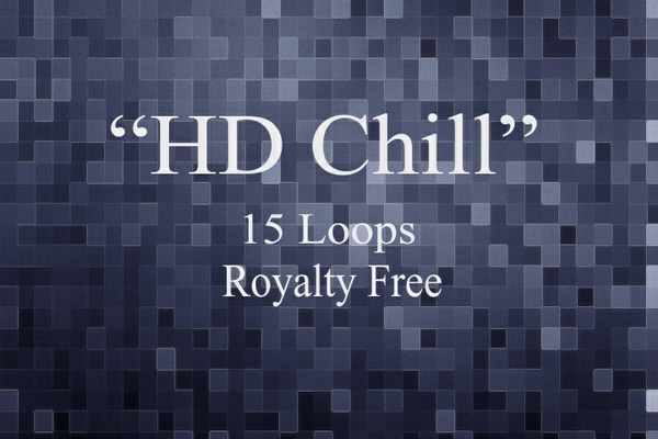 """HD Chill"" 15 Royalty Free Loops"
