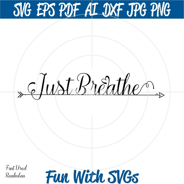 Just Breathe SVG, SVG Cut File, High Resolution Printable Graphics and Editable Vector Art