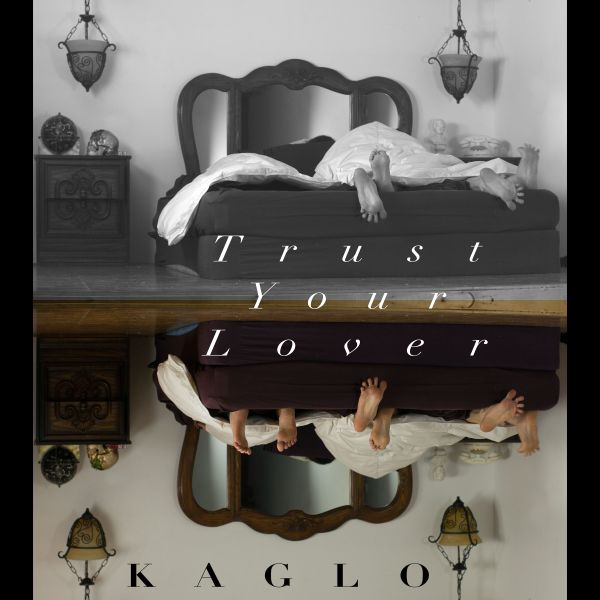 Kaglo - Trust your Lover