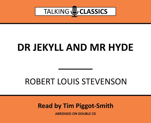 Talking Classics: Dr Jekyll and Mr Hyde