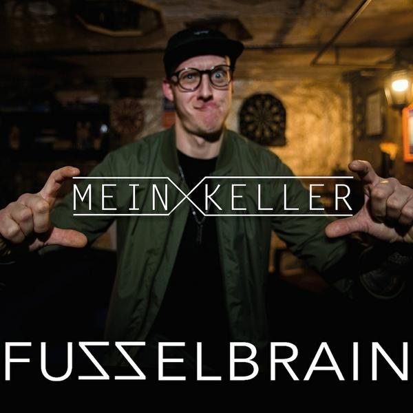FUZZELBRAIN – Mein Keller (Digital Single)
