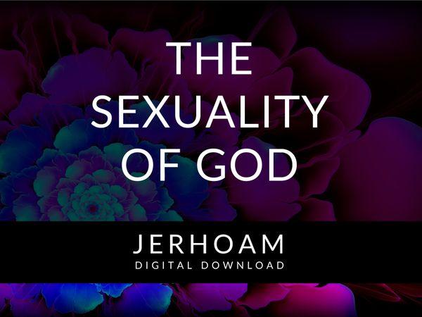 JERHOAM  |  The Sexuality of God