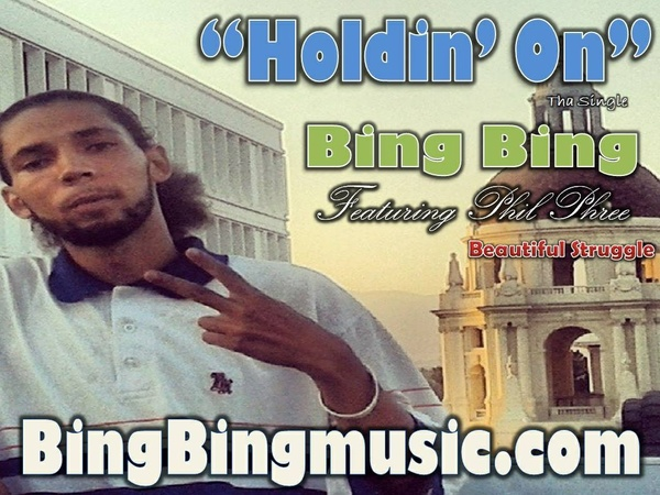 Holdin' On by Bing Bing featuring Phil Phree (Beautiful Struggle)