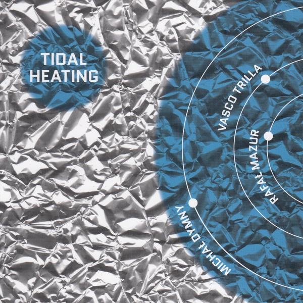 MW947 Tidal Heating by Dymny / Mazur / Trilla