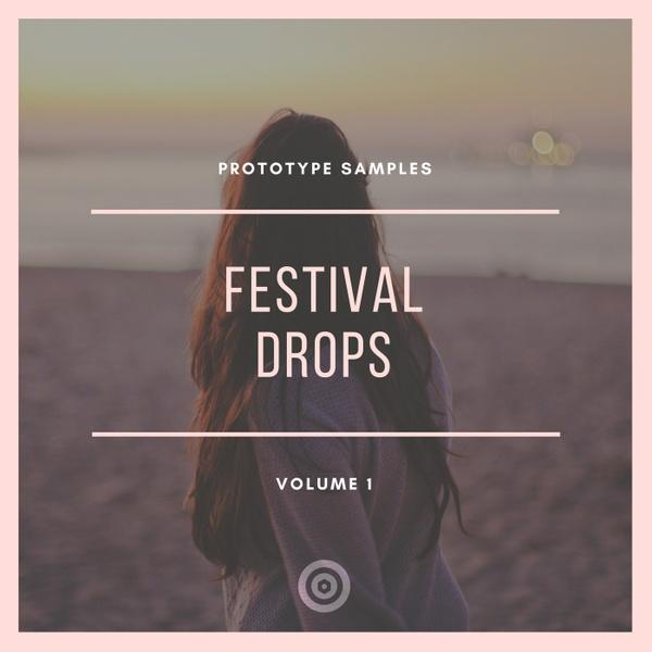 Prototype Samples - Festival Drops Vol. 1