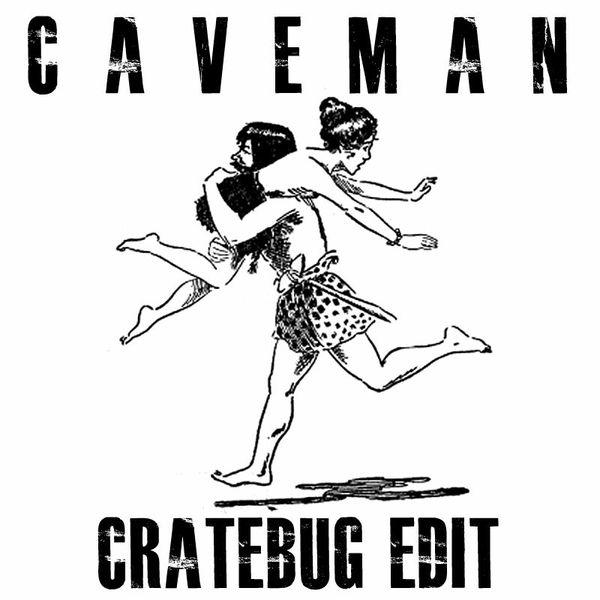 "TROGLODYTE aka ""CAVEMAN"" (CRATEBUG EDIT)"