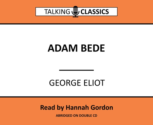 Talking Classics: Adam Bede