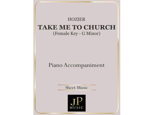 Take Me To Church (Female Key - G Minor) - Piano Accompaniment