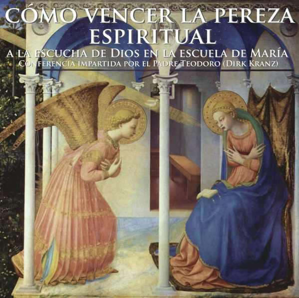 16. Como vencer la pereza espiritual, a la escucha de Dios en la escuela de María
