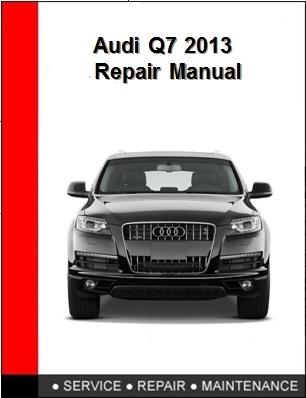 Audi Q7 2013 Repair Manual