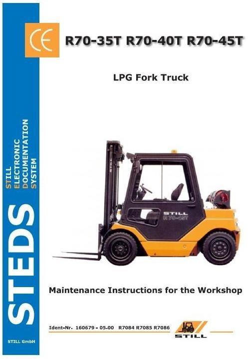Still LPG Fork Truck R70-35T,-40T, 45T Series: R7084-R7086 Operating and Maintenance Instructions