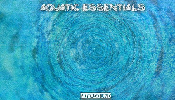 Aquatic Essentials - Water FX - App Assets - Nova Sound